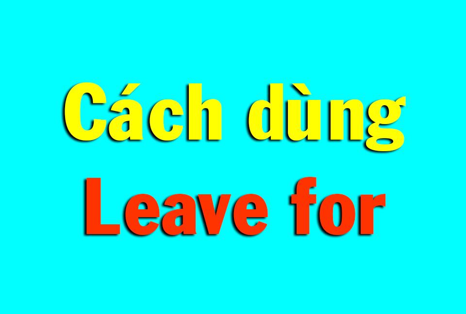 leave for nghĩa là gì