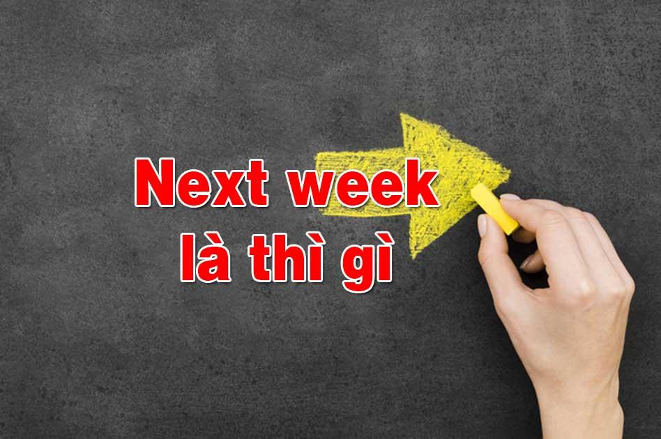 next week là thì gì