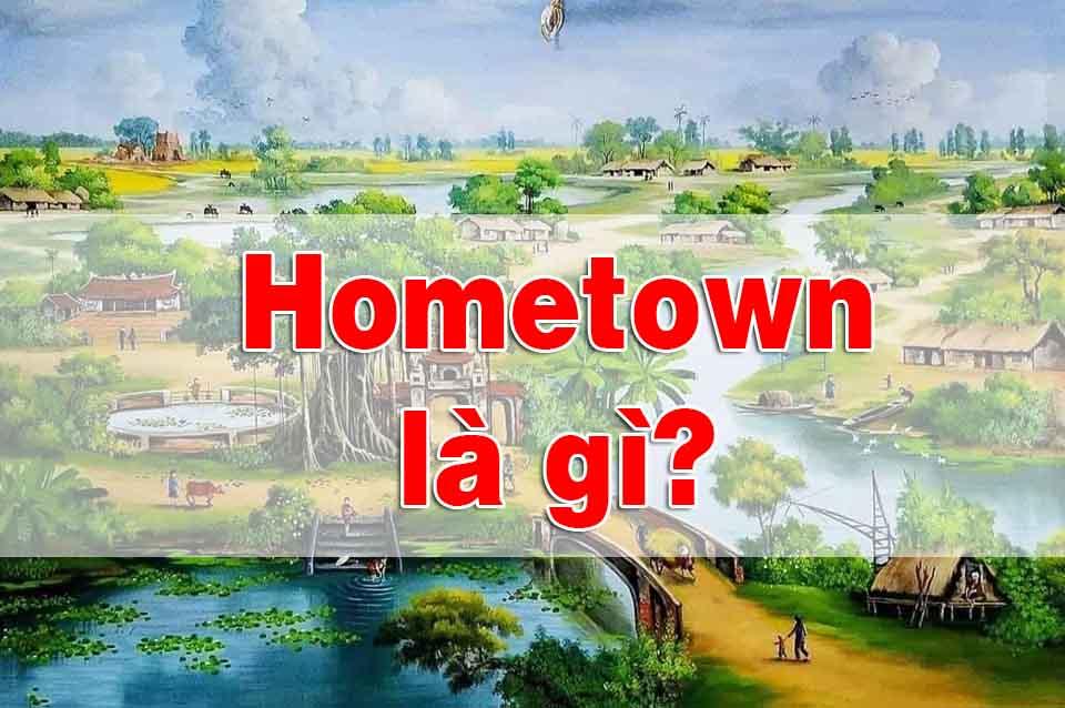 hometown là gì