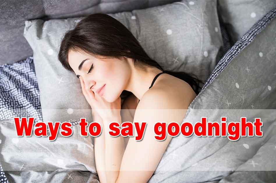ways to say goodnight