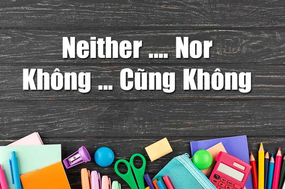 neither nor là gì