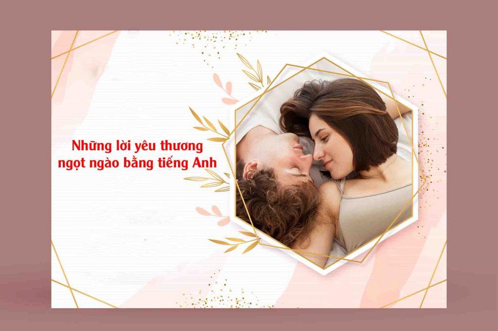 Những câu nói yêu thương ngọt ngào bằng tiếng Anh