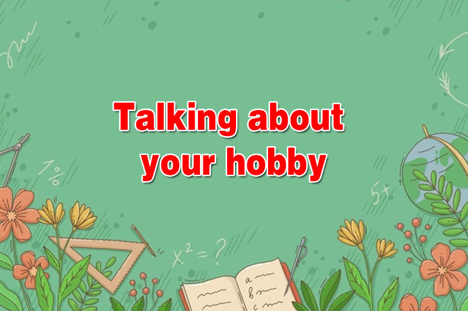 Talking about your hobby